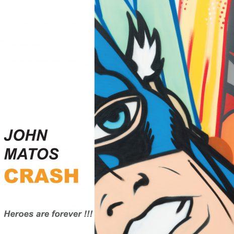 John Matos Crash Livre Heroes are forever Exposition Street art Galerie d'art en ligne