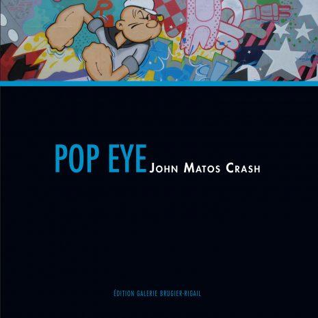 John Matos Crash Livre Pop Eye Exposition Street art Galerie d'art en ligne